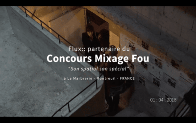 The 2018 Mixage Fou Competition – And the winner for the Flux:: price is….