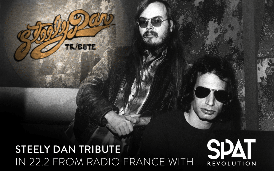 Steely Dan Tribute in 22.2 from Radio France with Spat Revolution